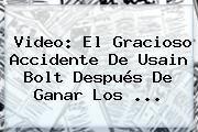 http://tecnoautos.com/wp-content/uploads/imagenes/tendencias/thumbs/video-el-gracioso-accidente-de-usain-bolt-despues-de-ganar-los.jpg Usain Bolt. Video: El gracioso accidente de Usain Bolt después de ganar los ..., Enlaces, Imágenes, Videos y Tweets - http://tecnoautos.com/actualidad/usain-bolt-video-el-gracioso-accidente-de-usain-bolt-despues-de-ganar-los/