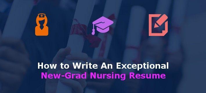 How To Write a New Grad Nursing Resume