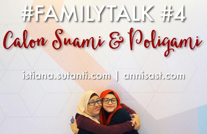 #FAMILYTALK: Calon Suami dan Poligami | annisast.com