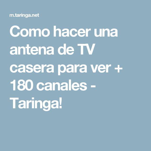 Como hacer una antena de TV casera para ver + 180 canales - Taringa!