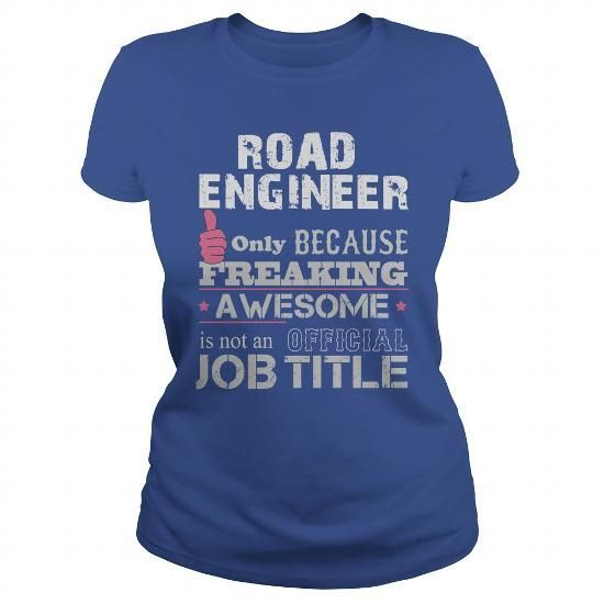 Awesome Road Engineer Shirt LIMITED TIME ONLY. ORDER NOW if you like, Item Not Sold Anywhere Else. Amazing for you or gift for your family members and your friends. Thank you! #bmx #shirts #cycle #track #road #mountain #cycling