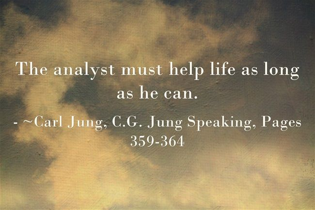 The analyst must help life as long as he can.