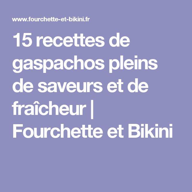 15 recettes de gaspachos pleins de saveurs et de fraîcheur | Fourchette et Bikini