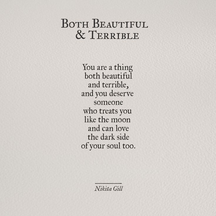 She loved the dark side of my soul. It may have been what drew us in. In the end it led to suffering. Undeserved.