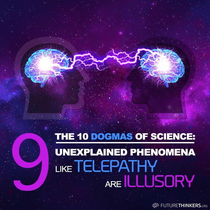 """10 Dogmas of Science: #9: """"Unexplained phenomena like telepathy are illusory."""""""