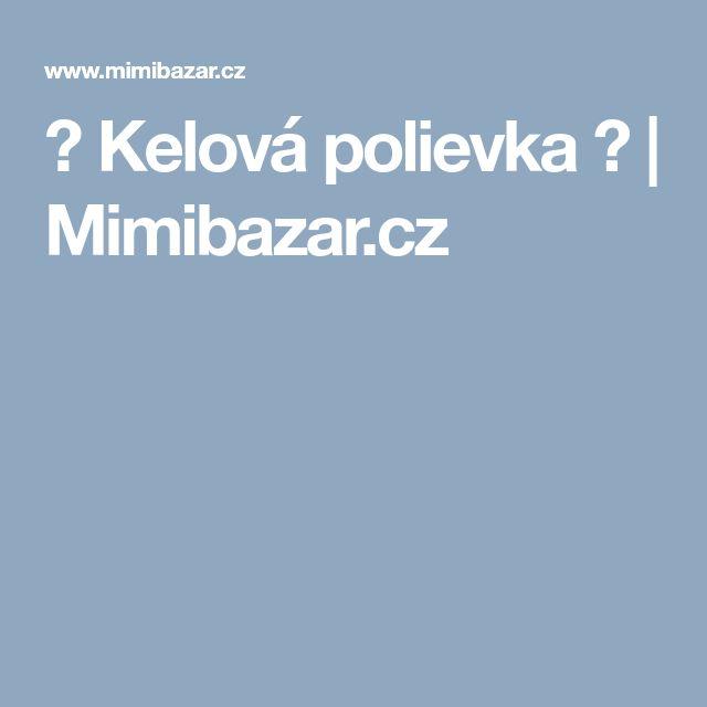 ♥ Kelová polievka ♥ | Mimibazar.cz