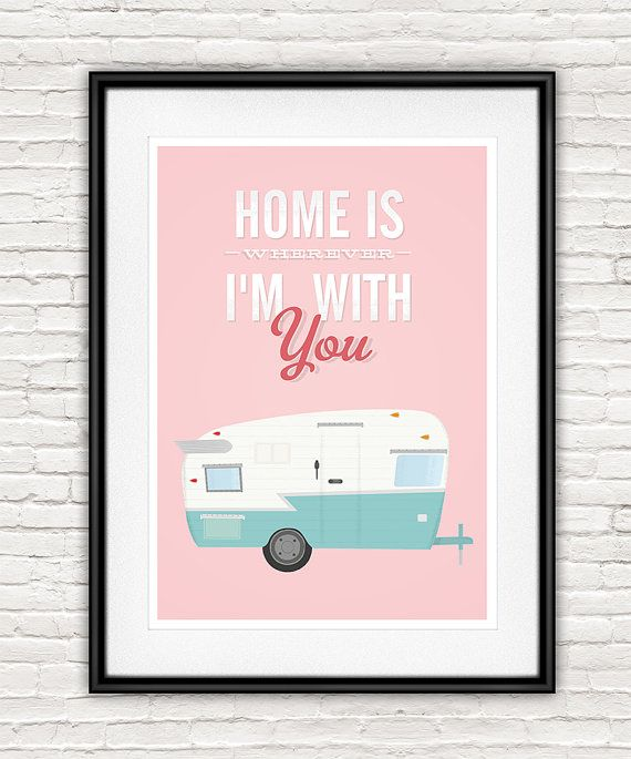 Shasta trailer print home decor Home is wherever Im with by handz