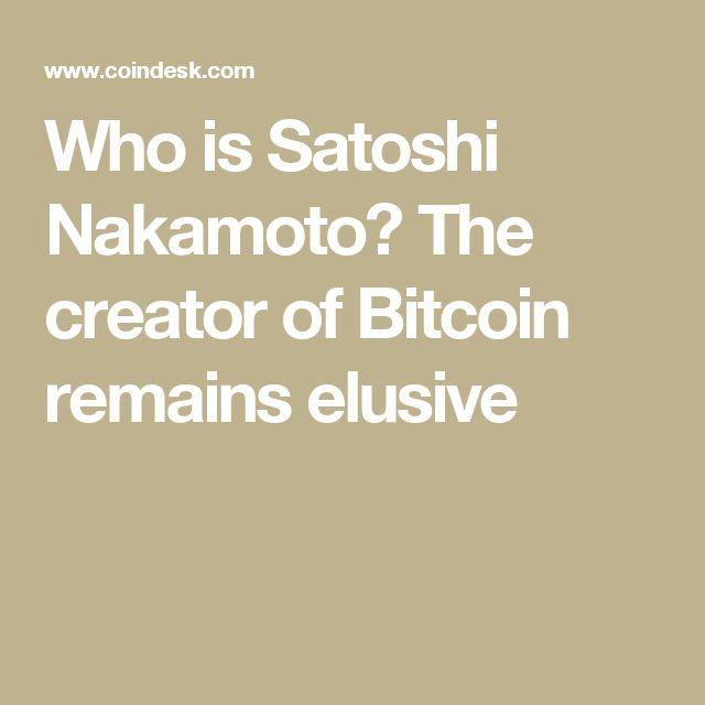 Who is Satoshi Nakamoto? The creator of Bitcoin remains elusive