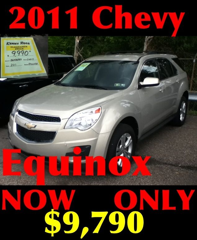 Just in 06-06-2017.  2011 Chevy Equinox with 105017 miles.  On sale for $9,790.  Call 724-288-4791 for availability and equipment questions.