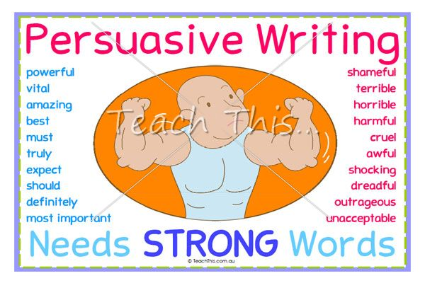 Persuasive Writing Needs Strong Words                                                                                                                                                     More