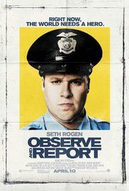 Watch Observe And Report Movie Online For Free. Bi-polar mall security guard Ronnie Barnhardt is called into action to stop a flasher from turning shopper's paradise into his personal peep show. But when Barnhardt can't bring the culprit to justice, a surly police detective is recruited to close the case.