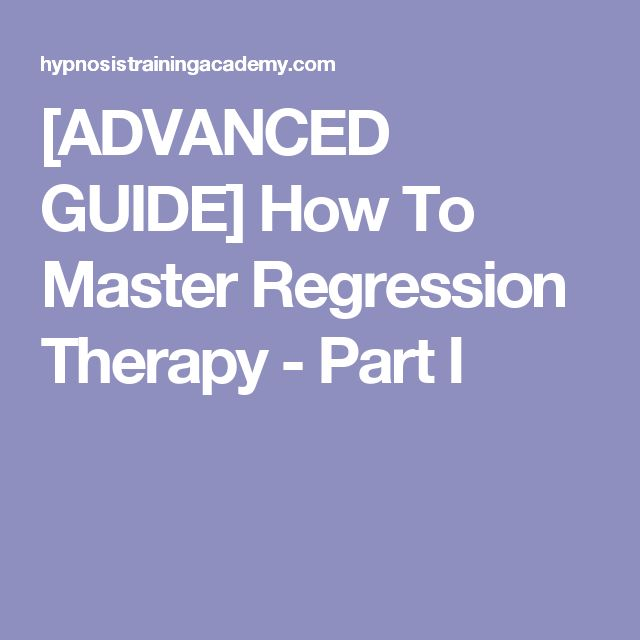 [ADVANCED GUIDE] How To Master Regression Therapy - Part I