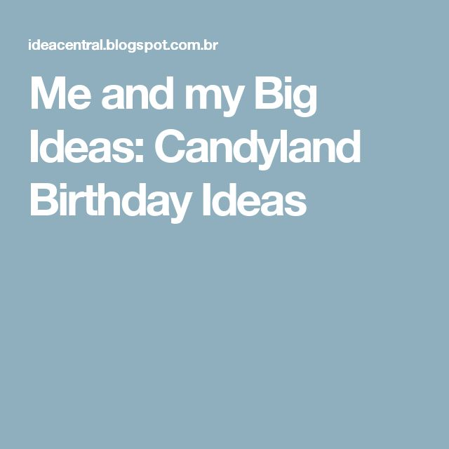 Me and my Big Ideas: Candyland Birthday Ideas