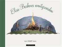 Elsa Beskows eventyrverden; tripp, TRAPP, trull - Forfatter: Elsa Beskow - ISBN: 820242206X - adlibris pris: 211,-