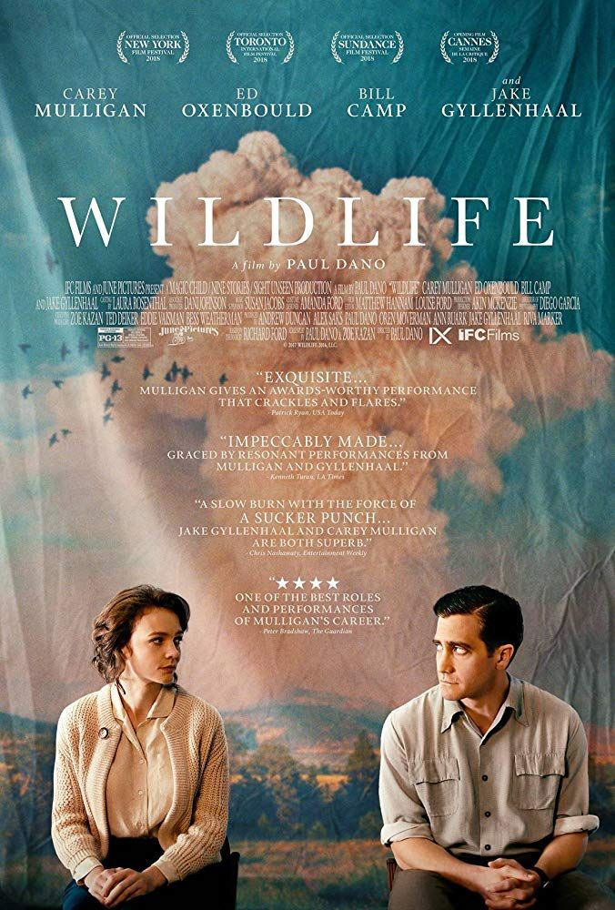 Wildlife 2018 A Teenage Boy Must Deal With His Mother S Complicated Responses After His Father Temporarily Abandons Them Paul Dano Good Movies Movie Posters