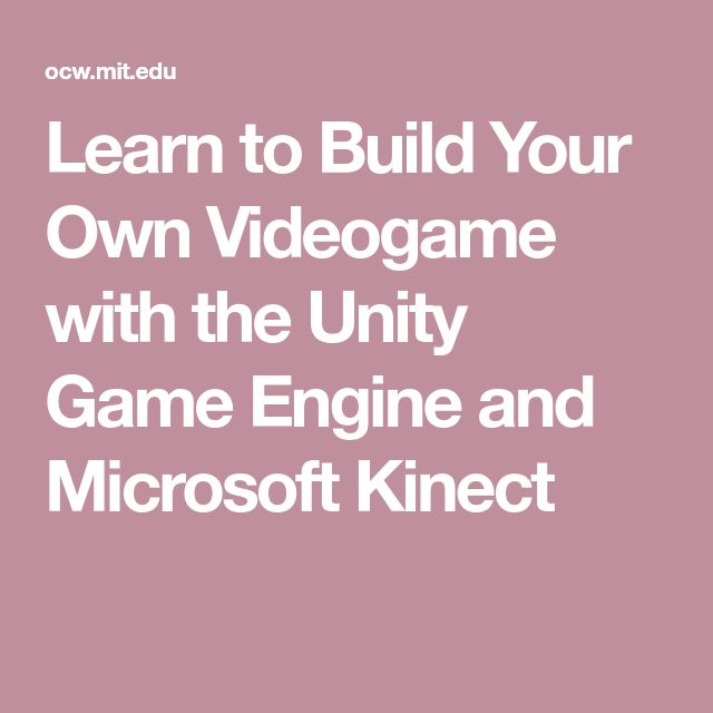 Learn to Build Your Own Videogame with the Unity Game Engine and Microsoft Kinect