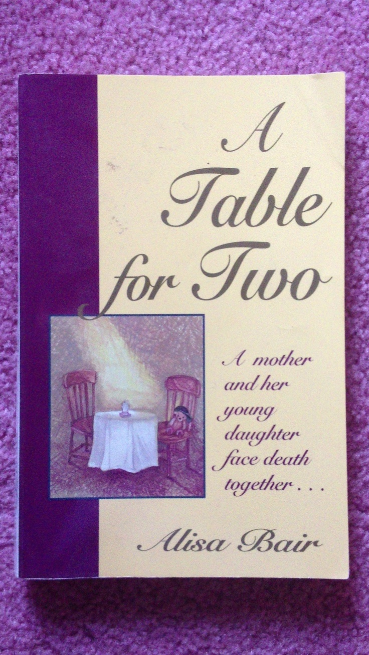 """This is the book that saved my life. My relationship with God began at the beginning of it. """"A Table for Two"""" By Alisa Bair"""