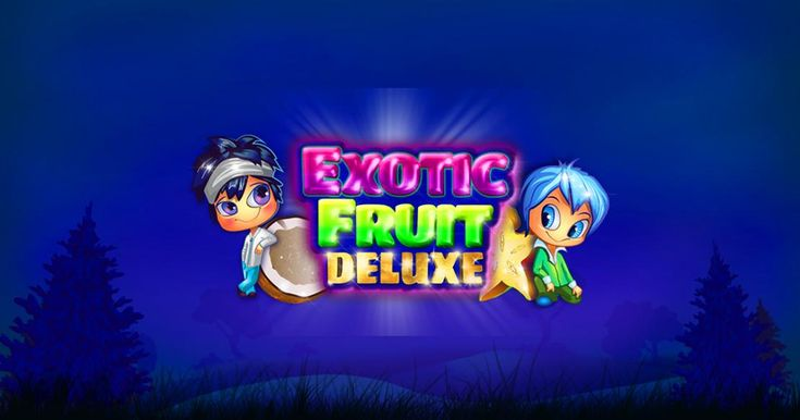 Slot Review: Exotic Fruit Deluxe from Booming Games