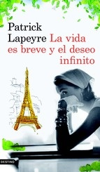 La vida es breve y el deseo infinito, de Patrick Lapeyre