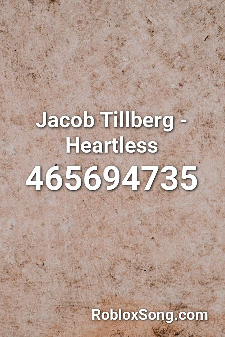 Jacob Tillberg Heartless Roblox Id Roblox Music Codes In 2020