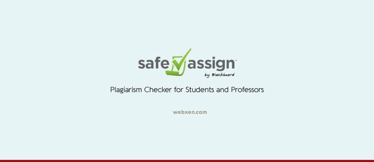 For professors and students Safeassign Checker is a must have tool. It checks your assignment and research papers against possible plagiarism.