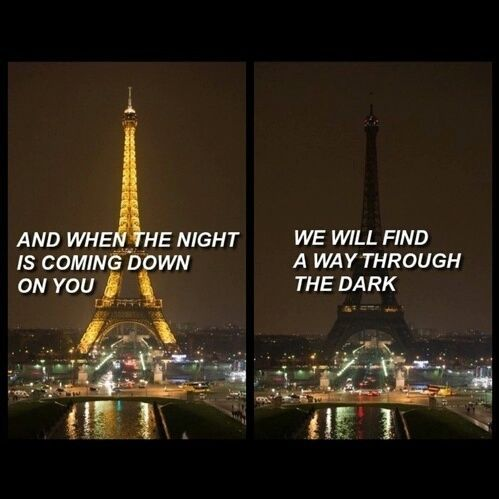We Will Find A Way Through The Dark france paris eiffel tower loss in memory prayers paris bombing paris attack paris attacks prayforparis