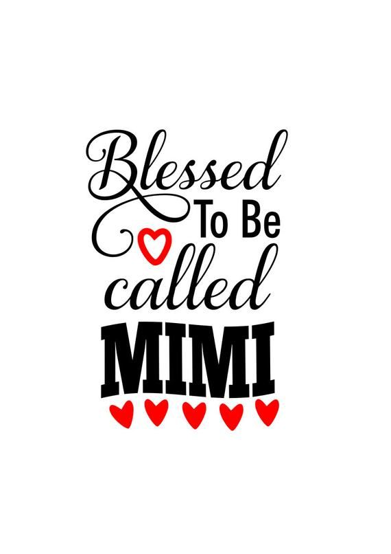 Mimi Svg Blessed To Be Call Mimi Svg Svg File Dxf Svg Png Svg Cricut File Silhouette File In 2020 Mimi Quotes Mimi Shirt Cricut
