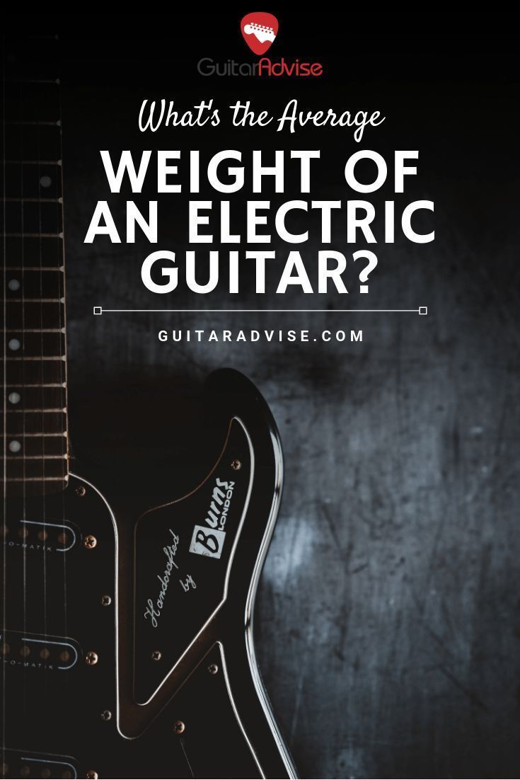 What S The Average Electic Guitar Weight 7 Examples Electric Guitar Guitar Guitar Online