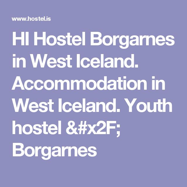 HI Hostel Borgarnes in West Iceland. Accommodation in West Iceland. Youth hostel / Borgarnes