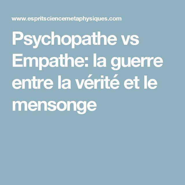 Psychopathe vs Empathe: la guerre entre la vérité et le mensonge