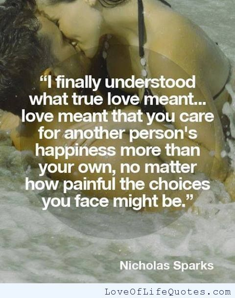 Nicholas Sparks quote on True Love - http://www.loveoflifequotes.com/love/nicholas-sparks-quote-on-true-love/