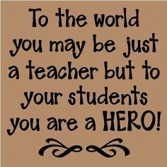 super hero teacher appreciation quotes | Teachers appreciation quotes