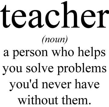 Omg! So true. You would have never gone to school then a teacher wouldn't have to help you with a math problem they gave you.
