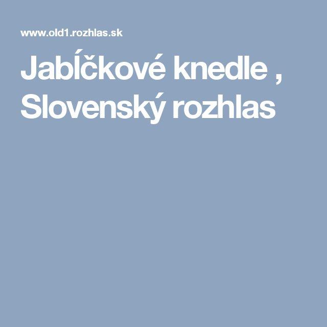 Jabĺčkové knedle , Slovenský rozhlas