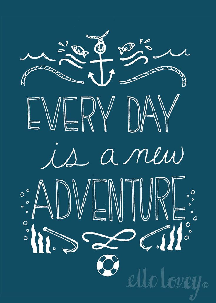Every Day is a New Adventure- 5x7 Nautical Art Print. $12.00, via Etsy.