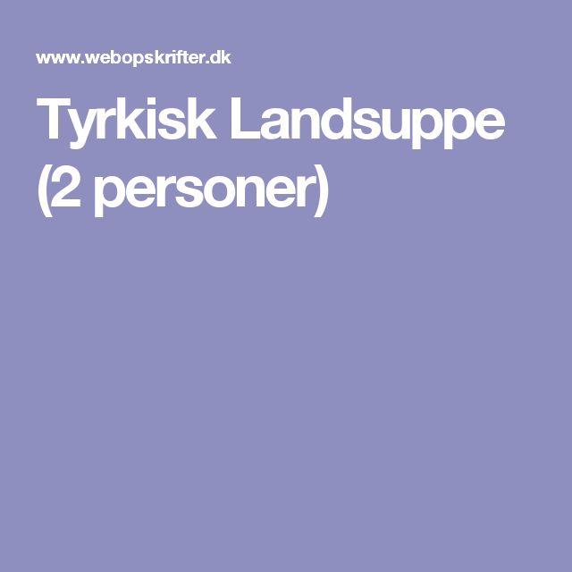 Tyrkisk Landsuppe (2 personer)
