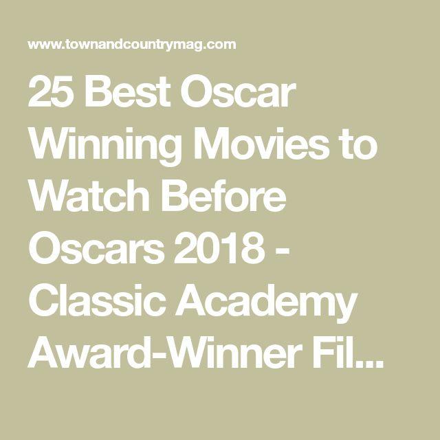 25 Best Oscar Winning Movies to Watch Before Oscars 2018 - Classic Academy Award-Winner Films