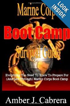 Marine Corps Boot Camp Survival Guide: Everything You Need To Know To Prepare For (And Live Through) Marine Corps Boot Camp: Amber J Cabrera #Marines #Bootcamp