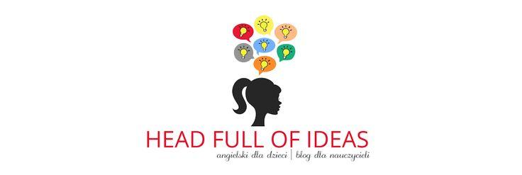 Head Full of Ideas | angielski dla dzieci, blog dla nauczycieli