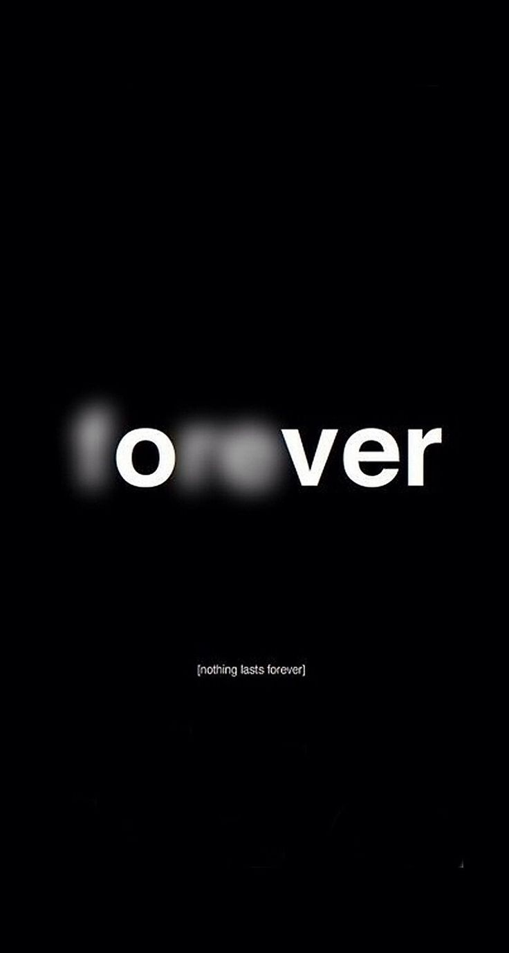 forever - over Nothing lasts forever