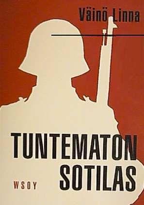 Väinö Linnan Tuntematon sotilas herätti ilmestyessään ristiriitaisia tunteita. Kuvassa kirjan kansi, 1955