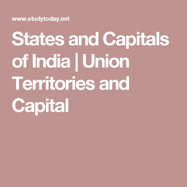 States and Capitals of India | Union Territories and Capital