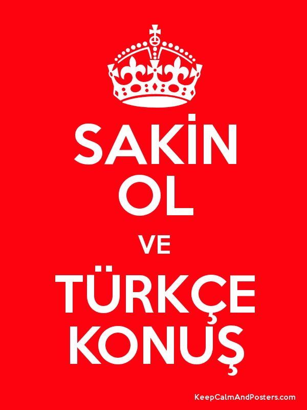 """Sakin Ol ve Türkçe Konuş"" Stay Calm and Speak #Turkish #languages #Turkey #StayCalm"