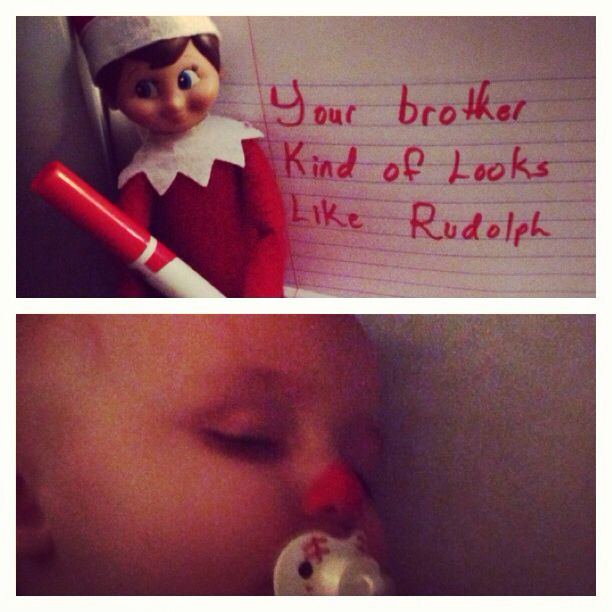 Elf on the self ideas! Washable red maker on baby bothers nose to look like Rudolph!!