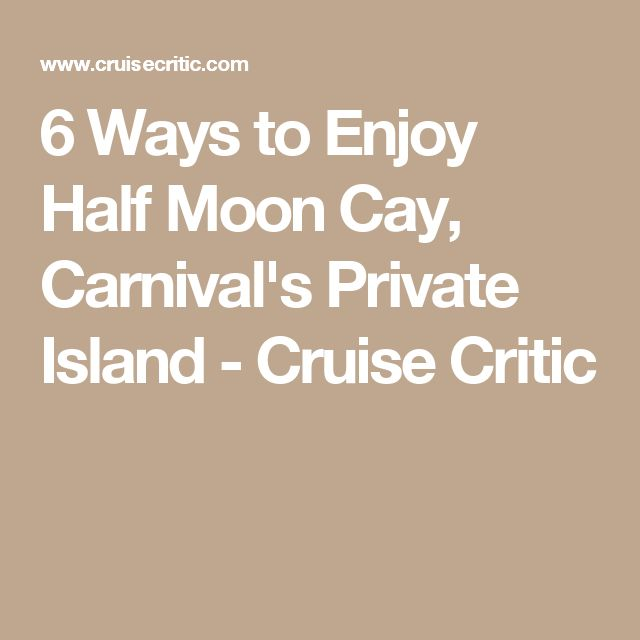 6 Ways to Enjoy Half Moon Cay, Carnival's Private Island - Cruise Critic
