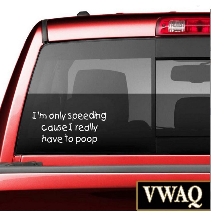 I'm Only Speeding Cause I Really Have to Poop! Funny Window Decal Car Truck Stickers VWAQ-C102