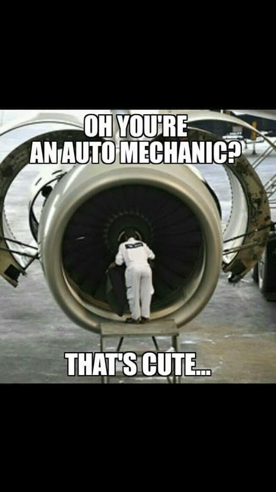 125b6d2ceb8a977f64bf64d565e58b8a mechanic humor auto mechanic 236 best aircraft mechanics images on pinterest aircraft,Airplane Mechanic Funny Memes
