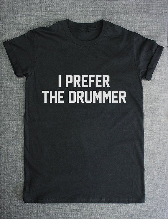 I Prefer The Drummer Sexy Rock Chick Band by ResilienceStreetwear, £9.00