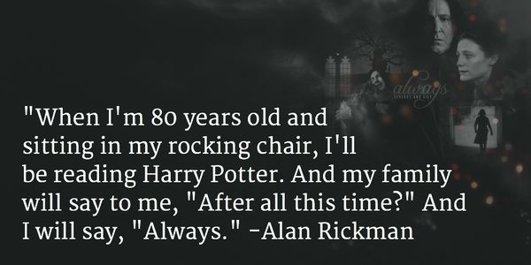 RIP Mr. Rickman. Let's all hold up our wands.