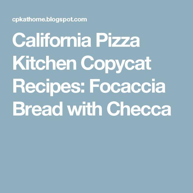 California Pizza Kitchen Copycat Recipes: Focaccia Bread with Checca